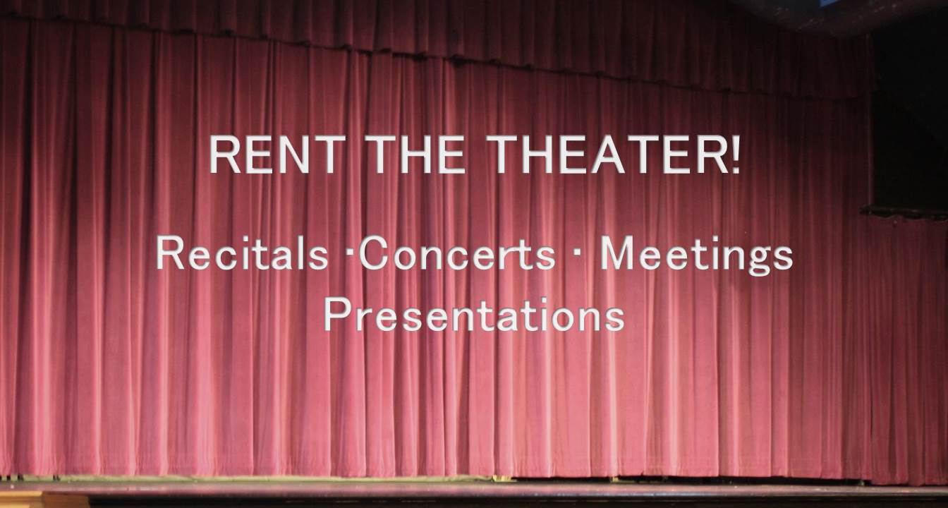 Rent the Theater with text: Rent the theater! Recitals, concerts, meetings, presentations